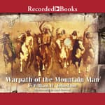 Warpath of the Mountain Man by  William W. Johnstone audiobook
