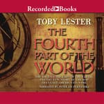 The Fourth Part of the World by  Toby Lester audiobook