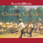 Choosing Up Sides by  John H. Ritter audiobook