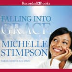 Falling Into Grace by  Michelle Stimpson audiobook