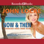 Now and Then by  John Locke audiobook