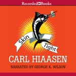 Skin Tight by  Carl Hiaasen audiobook