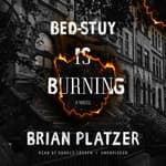 Bed-Stuy Is Burning by  Brian Platzer audiobook