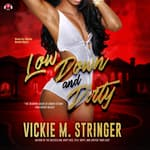 Low Down and Dirty by  Vickie M. Stringer audiobook