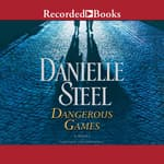 Dangerous Games by  Danielle Steel audiobook
