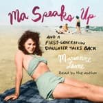 Ma Speaks Up by  Marianne Leone audiobook