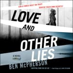Love and Other Lies by  Ben McPherson audiobook