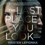 The Last Place You Look by  Kristen Lepionka audiobook