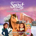 Spirit Riding Free: Lucky and the Mustangs of Miradero by  Suzanne Selfors audiobook