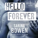 Hello Forever by  Sarina Bowen audiobook