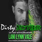 Dirty Mother by  Lani Lynn Vale audiobook