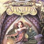 The Spindlers by  Lauren Oliver audiobook