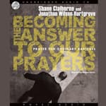 Becoming the Answer to our Prayers by  Jonathan Wilson-Hartgrove audiobook