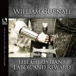 Christian's Labor and Reward by  William Gurnall audiobook