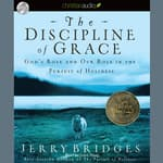 The Discipline of Grace by  Jerry Bridges audiobook