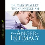 From Anger to Intimacy by  Dr. Gary Smalley audiobook