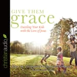 Give Them Grace by  Jessica Thompson audiobook