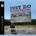 Just Do Something by  Kevin DeYoung audiobook