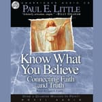 Know What You Believe by  Paul E. Little audiobook