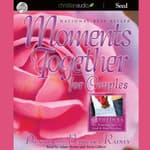 Moments Together For Couples by  Barbara Rainey audiobook