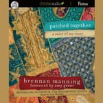 Patched Together by  Brennan Manning audiobook