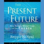 Present Future by  Reggie McNeal audiobook