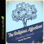 The Religious Affections by  Jonathan Edwards audiobook