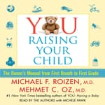 YOU: Raising Your Child by  Mehmet C. Oz MD audiobook