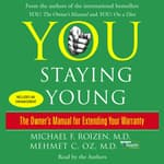 You: Staying Young by  Mehmet C. Oz MD audiobook