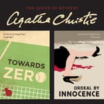 Towards Zero & Ordeal by Innocence by  Agatha Christie audiobook