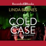 Cold Case by  Linda Barnes audiobook