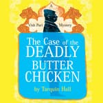 The Case of the Deadly Butter Chicken by  Tarquin Hall audiobook