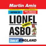 Lionel Asbo by  Martin Amis audiobook