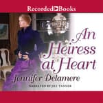 An Heiress at Heart by  Jennifer Delamere audiobook