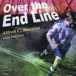 Over the End Line by  Alfred C. Martino audiobook