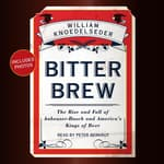Bitter Brew by  William Knoedelseder audiobook