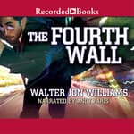 Fourth Wall by  Walter Jon Williams audiobook