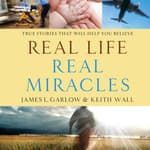 Real Life, Real Miracles by  James L. Garlow audiobook