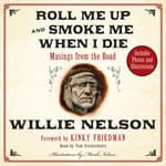 Roll Me Up and Smoke Me When I Die by  Kinky Friedman audiobook