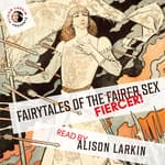 Fairy Tales of the Fiercer Sex by  others audiobook