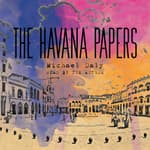 The Havana Papers by  Michael Daly audiobook