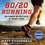 80/20 Running by  Matt Fitzgerald audiobook