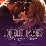 All You Need by  Lorelei James audiobook