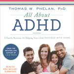 All About ADHD by  Thomas W. Phelan, Ph.D audiobook