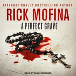 A Perfect Grave by  Rick Mofina audiobook
