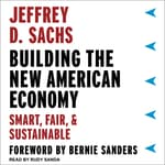 Building the New American Economy by  Jeffrey D. Sachs audiobook