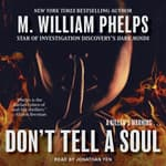 Don't Tell a Soul by  M. William Phelps audiobook
