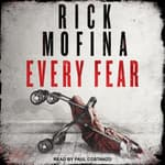 Every Fear by  Rick Mofina audiobook