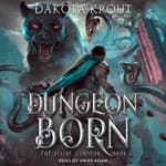 Dungeon Born by  Dakota Krout audiobook