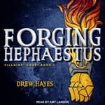 Forging Hephaestus by  Drew Hayes audiobook